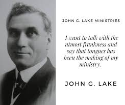 John G Lake - A Man of Dominion